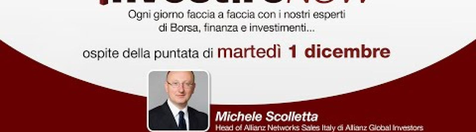INVESTIRE NOW GUARDA LA DIRETTA - Sergio Luciano intervista Scolletta (Allianz GI)