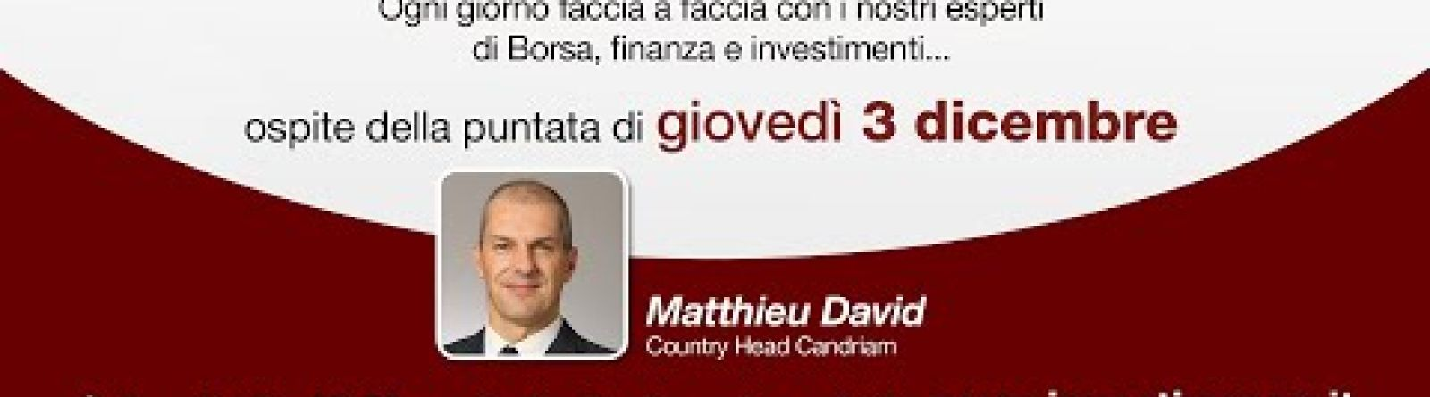 INVESTIRE NOW GUARDA LA DIRETTA - Sergio Luciano intervista Matthieu David Country Head Candriam