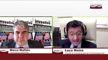 Investire Now ospite Luca Mainò Founder e managing partner di Consultique Scf - puntata del 7 ottobre
