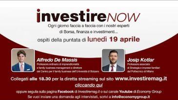 INVESTIRE Now Oggi ospiti Alfredo De Massis e Josip Kotlar