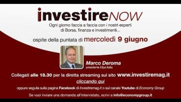 INVESTIRE Now Oggi ospite Marco Deroma, Presidente Efpa Italia