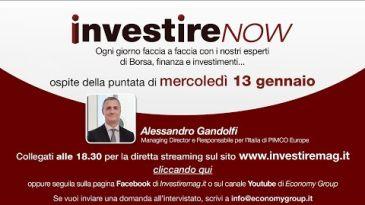 Investire Now guarda la diretta oggi ospite Alessandro Gandolfi Managing  Director e responsabile per l'Italia di PIMCO Europe