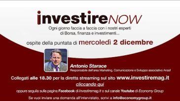 INVESTIRE NOW SEGUI LA DIRETTA - Marco Muffato intervista Antonello Starace (Anasf)