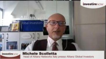 INVESTIRE NOW -  ospite Michele Scolletta head of Allianz Networks Italy presso Allianz Global Investors - puntata del 10 settembre