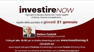 INVESTIRE Now Oggi ospite Stefano Castoldi, Head of Income Strategies di Amundi SGR