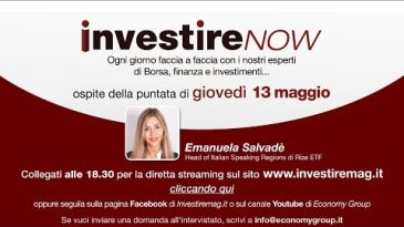 INVESTIRE Now Oggi ospite Emanuela Salvadè, Head of Italian Spaking Regions di Rize ETF